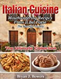 img - for Italian Cuisine: Mouthwatering Recipes From Il Bel Paese (Ultimate Collection) book / textbook / text book