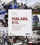 FabLabs, etc : Les nouveaux lieux de fabrication numérique