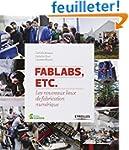 FabLabs, etc : Les nouveaux lieux de...