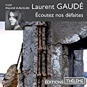 Écoutez nos défaites Audiobook by Laurent Gaudé Narrated by Pauline Huruguen
