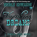 Vanishing Dreams: A Devil's Bend Novel | Nicole Edwards