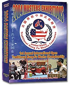 2004 MASTERS EXHIBITIONS  1st Annual International Open Traditional Kung-fu Wushu Championship