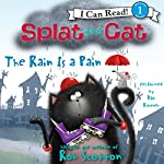 Splat the Cat: The Rain Is a Pain | Rob Scotton
