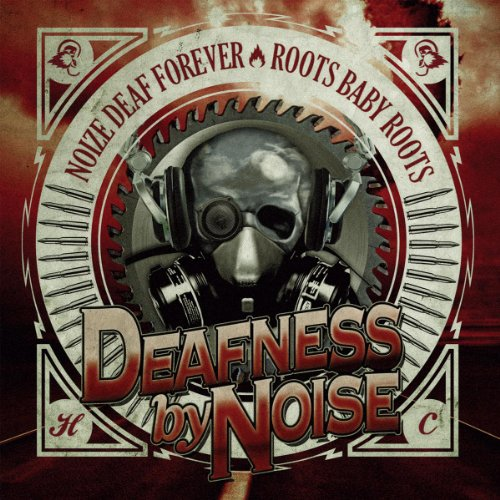 Noize-Deaf-Forever-Roots-Baby-Roots-Deafness-By-Noise-CD