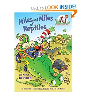 Miles and Miles of Reptiles: All About Reptiles (Cat in the Hat's Learning Library) Tish Rabe and Aristides Ruiz
