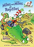 Miles and Miles of Reptiles: All About Reptiles (Cat in the Hat's Learning Library) (0375828842) by Rabe, Tish