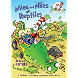 Miles and Miles of Reptiles: All about Reptiles (Cat in the Hat's Learning Library)by Tish Rabe