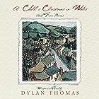 A Child's Christmas in Wales Hörbuch von Dylan Thomas Gesprochen von: Dylan Thomas