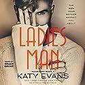 Ladies Man: Tahoe's Story: Manwhore, Book 4 Audiobook by Katy Evans Narrated by Grace Grant