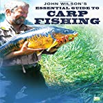 John Wilson's Essential Guide to Carp Fishing |  Go Entertain,John Wilson
