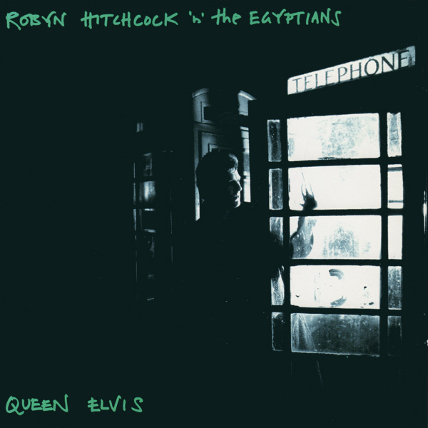 Robyn Hitchcock & The Egyptians - Queen Elvis