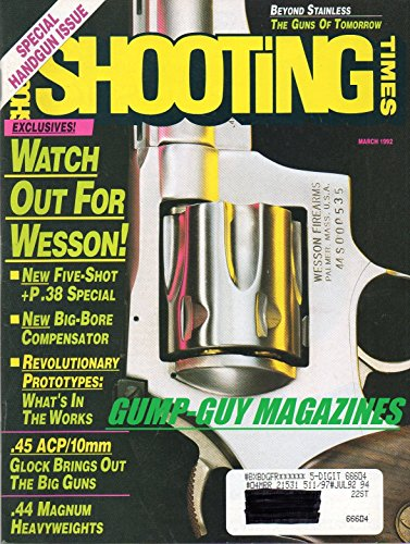 Shooting Times March 1992 Magazine SPECIAL HANDGUN ISSUE Watch Out For Wesson: New Big Bore Compensator & Five-Shot Special (Ruger M77 Mark Ii compare prices)
