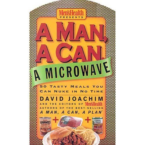 A Man, a Can, a Microwave 50 Tasty Meals You Can Nuke in No Time by Eric Metcalf (2004-05-04) (Man Can Microwave compare prices)