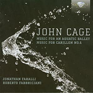 Cage: Music for an Aquatic Ballet; Music for Carillon No. 6