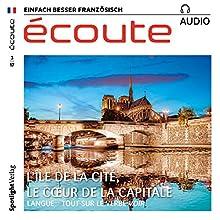 Écoute audio - L'île de la Cité, 3/2017: Französisch lernen Audio - Die île de la Cité Hörbuch von  div. Gesprochen von:  div.
