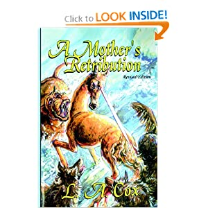 A Mother's Retribution: Revised Edition by L. A. Cox