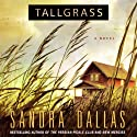 Tallgrass (       UNABRIDGED) by Sandra Dallas Narrated by Lorelei King