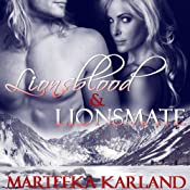 Lionsblood and Lionsmate | [Marteeka Karland]