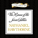 The House of the Seven Gables Audiobook by Nathaniel Hawthorne Narrated by Buck Schirner