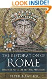 The Restoration of Rome: Barbarian Popes and Imperial Pretenders