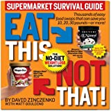 Eat This Not That! Supermarket Survival Guide by David Zinczenko (Supermarket Survival Guide)