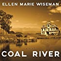 Coal River Audiobook by Ellen Marie Wiseman Narrated by C. S. E. Cooney