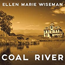 Coal River (       UNABRIDGED) by Ellen Marie Wiseman Narrated by C. S. E. Cooney