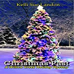 Christmas Past: The Willow Creek Holiday Mysteries, Book 1 | Kelli Landon