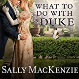 What to Do With a Duke: Spinster House Series #1