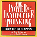 The Power of Innovative Thinking | Jim Wheeler