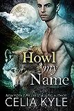 Howl My Name (BBW Paranormal Shapeshifter Romance) (Grayslake Book 5)