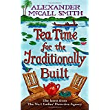 Tea Time For The Traditionally Builtby Alexander McCall Smith