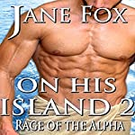 Rage of the Alpha: On His Island 2 | Jane Fox
