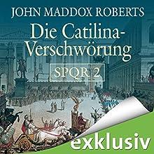 Die Catilina Verschwörung (SPQR 2) Hörbuch von John Maddox Roberts Gesprochen von: Erich Räuker