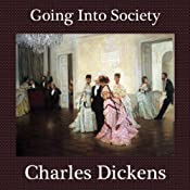 Going into Society | [Charles Dickens]