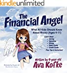 The Financial Angel: What All Kids Sh...
