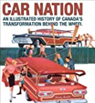 Car Nation: An Illustrated History of...