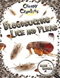 Bloodsucking Lice and Fleas (Creepy Crawlies)