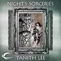 Night's Sorceries: Tales from the Flat Earth, Book Five Audiobook by Tanith Lee Narrated by Susan Duerden