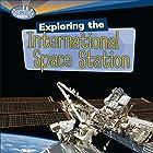 Exploring the International Space Station Hörbuch von Laura Hamilton Waxman Gesprochen von:  Intuitive