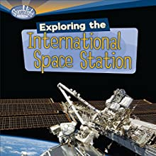 Exploring the International Space Station Audiobook by Laura Hamilton Waxman Narrated by  Intuitive
