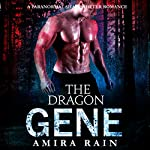 The DRAGON Gene: A Sensational Paranormal Shapeshifter Romance: WereGenes. Book 1 | Amira Rain