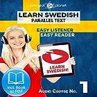 Learn Swedish Easy Reader - Easy Listener - Parallel Text - Swedish Audio Course No. 1 Hörbuch von  Polyglot Planet Gesprochen von: Hana Jonasson, Christopher Tester