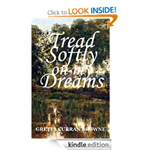 TREAD SOFTLY ON MY DREAMS: An Epic Novel From Ireland's Past (Book #1 in THE LIBERTY TRILOGY) (Book One of The Liberty Trilogy)