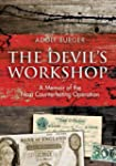 The Devil's Workshop: A Memoir of the...