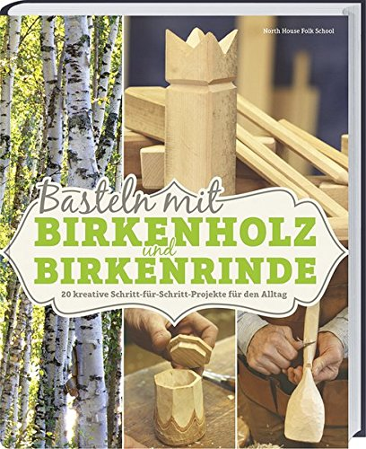 Basteln-mit-Birkenholz-und-Birkenrinde-20-kreative-Schritt-fr-Schritt-Projekte-fr-den-Alltag
