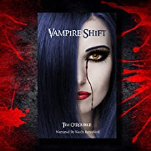 Vampire Shift : Kiera Hudson Series, Book One Audiobook by Tim O'Rourke Narrated by Keely Beresford