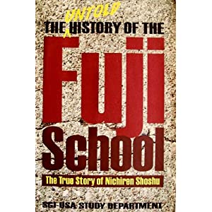 The Untold History of the Fuji School: The True Story of Nichiren Shoshu, SGI-USA Study Department