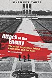 Attack of the Enemy: The Occult Inspiration Behind Adolf Hitler and the Nazis: An Esoteric Study