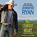 His Cowboy Heart: A Montana Men Novel Audiobook by Jennifer Ryan Narrated by Coleen Marlo